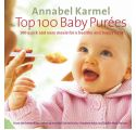 Top 100 Baby Purees: 100 quick and easy meals (Annabel Karmel)