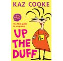 Up the Duff the Real Guide to Pregnancy (Kaz Cooke)