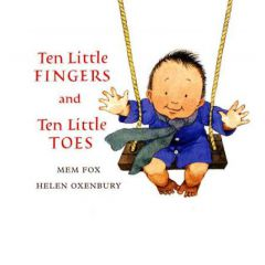Ten Little Fingers and Ten Little Toes (Mem Fox)
