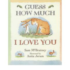 Guess How Much I Love You (Sam Mcbratney)