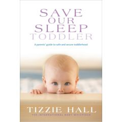 Save Our Sleep Toddler (Tizzie Hall)
